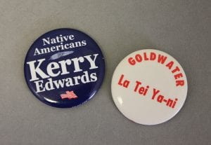 Campaign buttons showing Native American involvement in U.S. politics