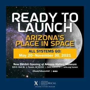 All Systems Go for New Space Exhibition at the Arizona History Museum